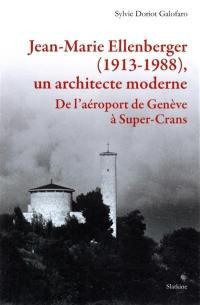 Jean-Marie Ellenberger (1913-1988), un architecte moderne