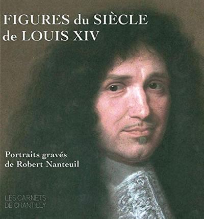 Figures du siècle de Louis XIV