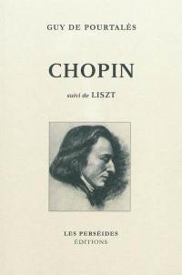 Chopin; Suivi de Liszt