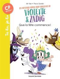 Les aventures hyper trop fabuleuses de Violette & Zadig, Que la fête commence !