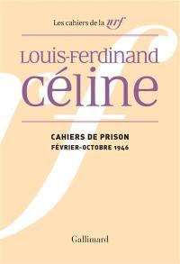 Cahiers Céline. Volume 13, Cahiers de prison