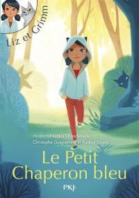Liz et Grimm. Le Petit Chaperon bleu