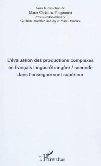 L'évaluation des productions complexes en français langue étrangère-seconde dans l'enseignement supérieur