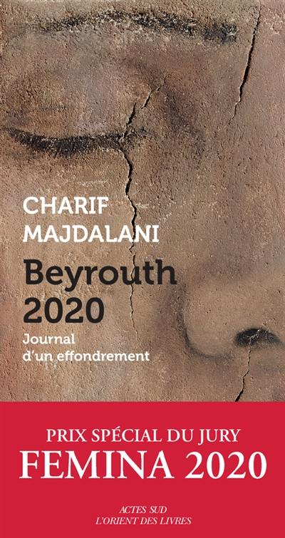 Beyrouth 2020 : journal d'un effondrement