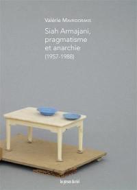 Siah Armajani, pragmatisme et anarchie (1957-1988)