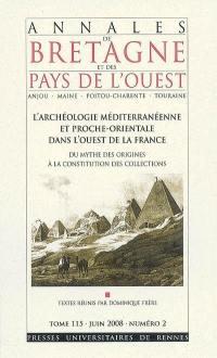 Annales de Bretagne et des pays de l'Ouest. n° 115-2, L'archéologie méditerranéenne et proche-orientale dans l'Ouest de la France