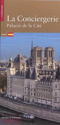 La Conciergerie : Palacio de la Cité