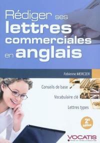 Rédiger ses lettres commerciales en anglais : conseils de base, vocabulaire clé, lettres types