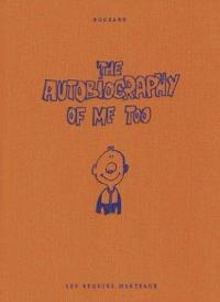 The autobiography of me too. Volume 1,