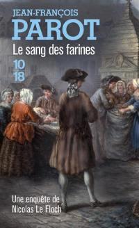 Les enquêtes de Nicolas Le Floch, commissaire au Châtelet. Volume 6, Le sang des farines