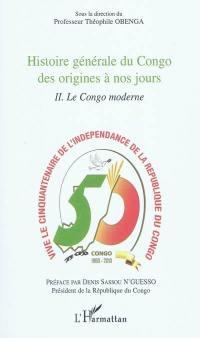 Histoire générale du Congo des origines à nos jours. Volume 2, Le Congo moderne