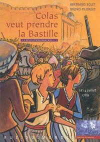 La Révolution française. Volume 1, Colas veut prendre la Bastille
