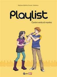 Playlist. Volume 3, Contre vents et marée