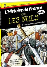 L'histoire de France pour les nuls en BD. Volume 3, Des croisades aux Templiers