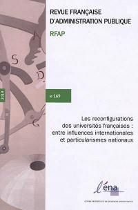 Revue française d'administration publique. n° 169, Les reconfigurations des universités françaises