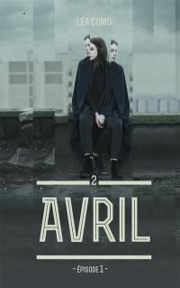 Avril. Volume 2-1,