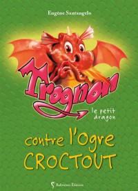 Trognon le petit dragon, Trognon le petit dragon contre l'ogre Croctout