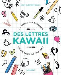 J'apprends à dessiner des lettres kawaii en un coup de crayon !