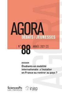 Agora débats jeunesse. n° 88, Etudiants en mobilité internationale