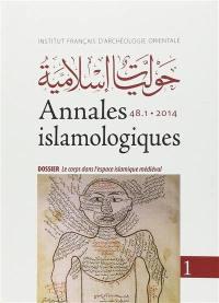 Annales islamologiques. n° 48-1, Le corps dans l'espace islamique médiéval