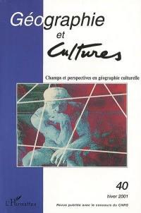 Géographie et cultures. n° 40, Champs et perspectives en géographie culturelle