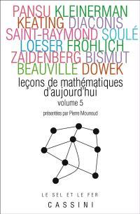 Leçons de mathématiques d'aujourd'hui. Volume 5,