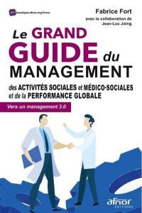 Le grand guide du management des activités sociales et médico-sociales et de la performance globale