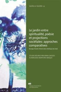 Le jardin entre spiritualité, poésie et projections sociétales
