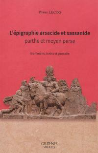 L'épigraphie arsacide et sassanide