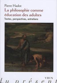 La philosophie comme éducation des adultes