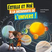 Estelle et Noé à la découverte de l'Univers !