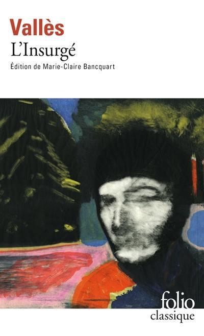 Jacques Vingtras. Volume 3, L'Insurgé