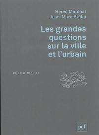 Les grandes questions sur la ville et l'urbain