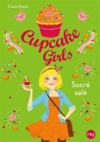 Cupcake girls. Volume 3, Sucré salé