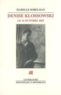Denise Klossowski, le 16 octobre 2002