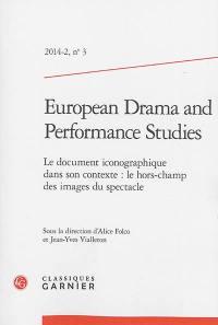 European drama and performance studies. n° 3, Le document iconographique dans son contexte