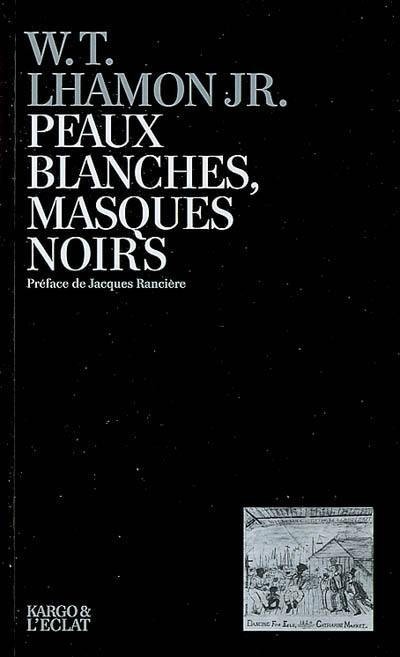Peaux blanches, masques noirs