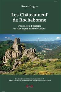 Boutières en histoire (Les), hors série. n° 4, Les Châteauneuf de Rochebonne