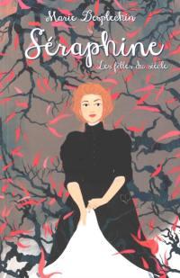 Les filles du siècle, Séraphine