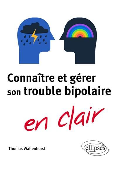 Connaître et gérer son trouble bipolaire en clair