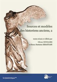 Sources et modèles des historiens anciens. Volume 2,