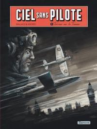 Ciel sans pilote. Volume 1, Terreur sur la Tamise