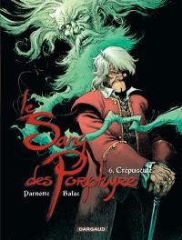 Le sang des Porphyre. Volume 6, Crépuscule