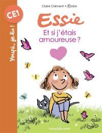Essie. Volume 7, Et si j'étais amoureuse ?
