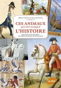 Ces animaux qui ont marqué l'histoire