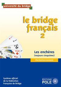 Le bridge français. Volume 2, Les enchères (majeure cinquième)