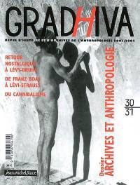 Gradhiva au Musée du quai Branly-Jacques Chirac. n° 30-31, Archives et anthropologie