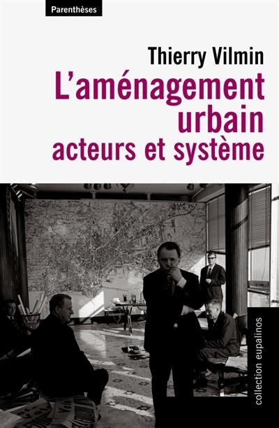 L'aménagement urbain : acteurs et système