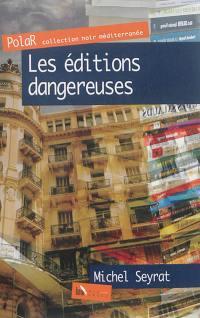 Les éditions dangereuses