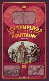 Les Templiers dans l'ancienne et nouvelle Aquitaine